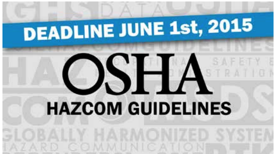 OSHA Hazcom Guidelines - Deadline June 1st, 2015